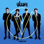 Wake Up (Deluxe) - The Vamps | Tải nhạc hot
