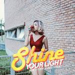Download nhạc mới Shine Your Light (Single) Mp3 hot